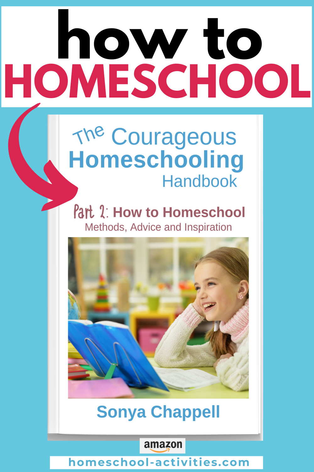 The Courageous Homeschooling Handbook how to homeschool
