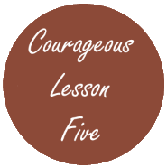 Courageous Homeschooling lesson five