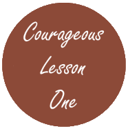 Courageous Homeschooling lesson one