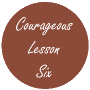 Courageous Homeschooling lesson six