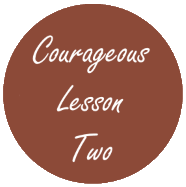 Courageous Homeschooling Lesson two