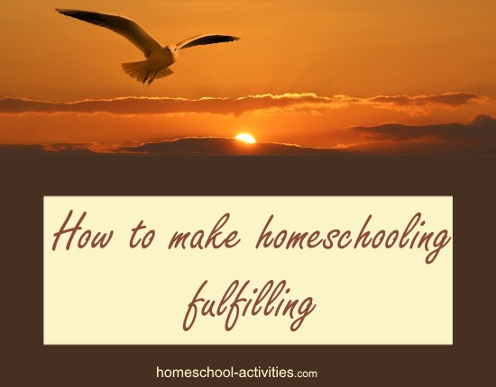how to make homeschooling fulfilling