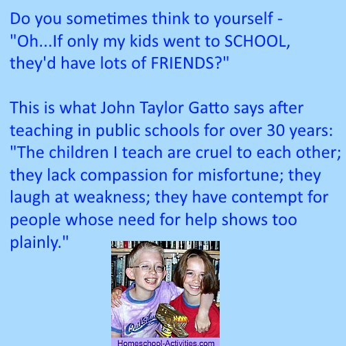 John Taylor Gatto quote about children being cruel to eahc other at school