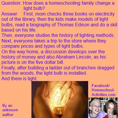 joke about how a homeschooling family changes a light bulb