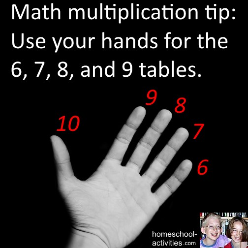 use your hands for the 6, 7, 8, 9 tables