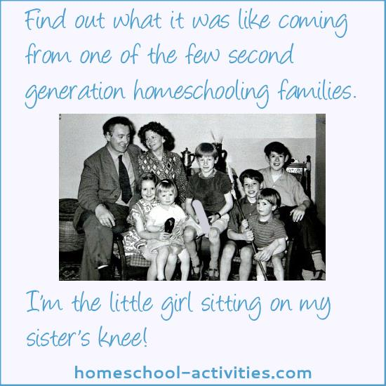 my family - my parents were homeschooling pioneers
