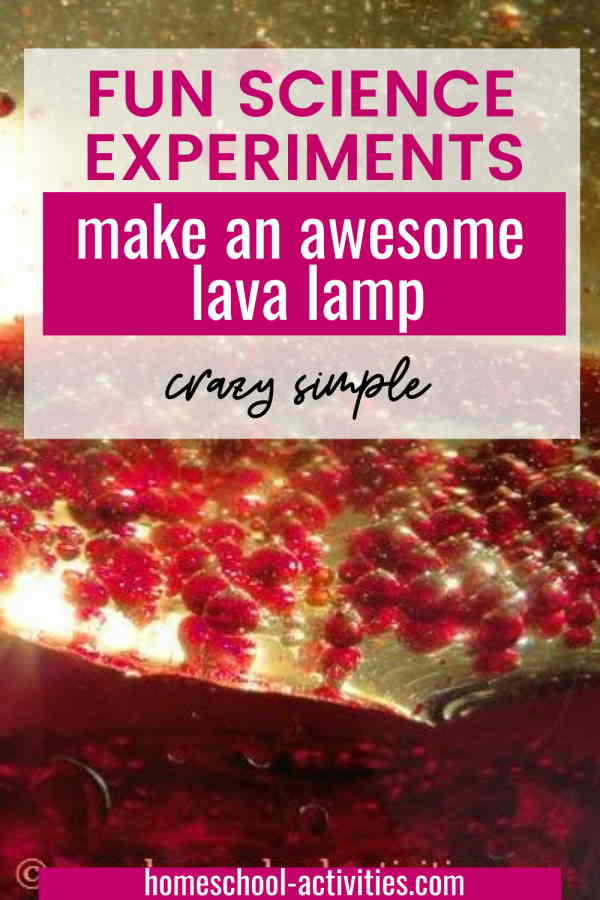 How to make a lava lamp for a simple, fun and successful kids science experiment