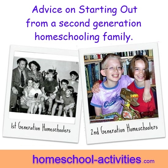 advice on starting out from a second generation homeschooling family