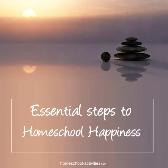 essential steps to homeschool happiness