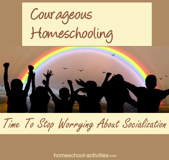 stop worrying about homeschool socialization