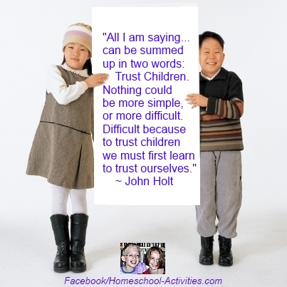 John Holt homeschooling quote: trust children.