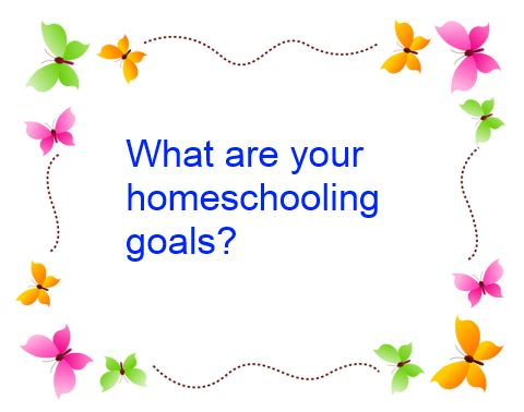 what are your homeschooling goals?