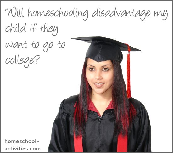 will homeschool disadvantage my child if they go to college?