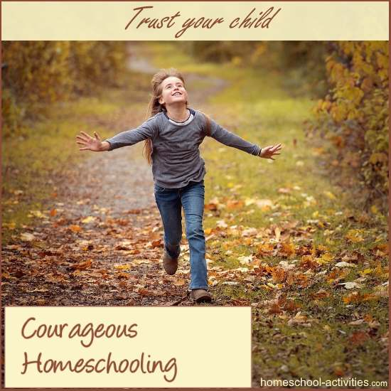 Courageous Homeschooling e-course: trust your child