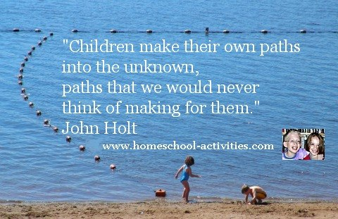 John Holt homeschooling quote: children make their own paths into the unknown.