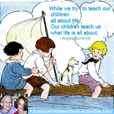 Quote about children teaching us what life is all about