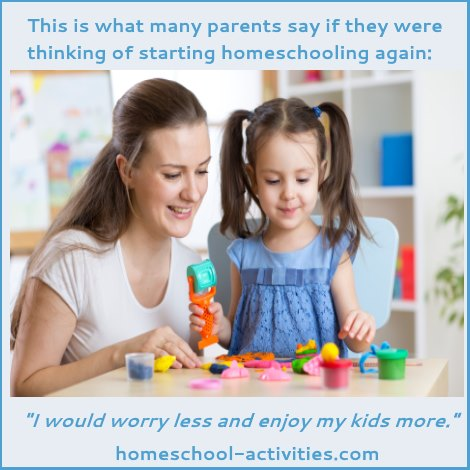 Homeschool parents say they would worry less and enjoy their kids more.